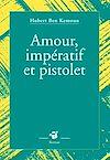 Télécharger le livre :  Amour, impératif et pistolet
