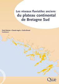 Téléchargez le livre :  Les réseaux fluviatiles anciens du plateau continental de Bretagne Sud
