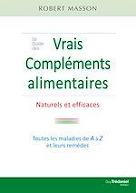 Download this eBook Le guide des vrais compléments alimentaires