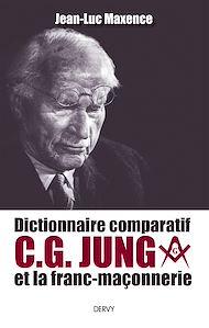 Téléchargez le livre :  Dictionnaire comparatif de C. G. JUNG et la franc-maçonnerie