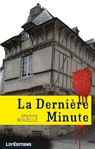 Téléchargez le livre :  La Dernière Minute