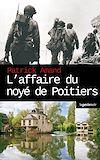 Télécharger le livre :  L'affaire du noyé de Poitiers