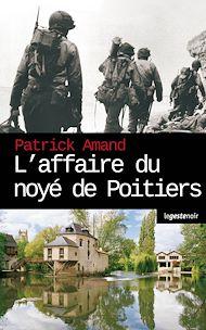 Téléchargez le livre :  L'affaire du noyé de Poitiers