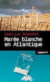 Télécharger le livre :  Marée blanche en Atlantique