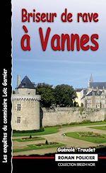 Download this eBook Briseur de rave à Vannes