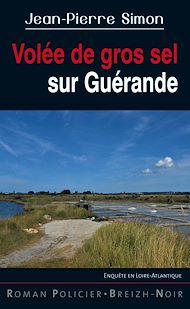 Téléchargez le livre :  Volée de gros sel sur Guérande