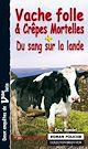 Télécharger le livre : Vache folle et Crêpes Mortelles