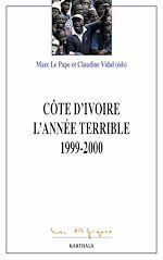 Download this eBook La Côte d'Ivoire. L'année terrible 1999-2000