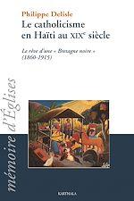 Download this eBook Le catholicisme en Haïti au XIXe siècle