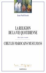 Download this eBook La religion de la vie quoditienne chez les Marocains musulmans