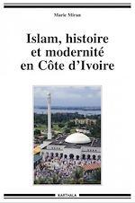 Download this eBook Islam, histoire et modernité en Côte d'Ivoire