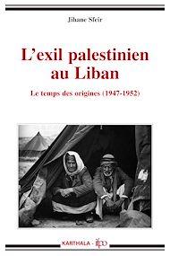 Téléchargez le livre :  L'exil palestinien au Liban