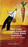 Télécharger le livre :  Petit traité pour manipuler en toute bonne conscience - Conjoint, enfants, collègues...