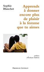 Téléchargez le livre :  Apprends à donner encore plus de plaisir à la femme que tu aimes