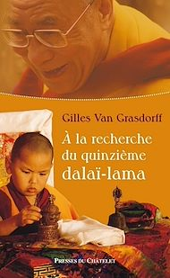Téléchargez le livre :  A la recherche du quinzième Dalai-Lama