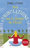 Mes Tribulations sur le chemin de l'éveil | Losada, Isabel. Auteur