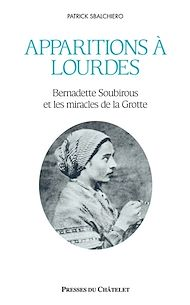 Téléchargez le livre :  Apparitions à Lourdes
