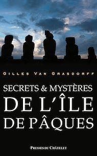 Téléchargez le livre :  Secrets et mystères de l'île de Pâques