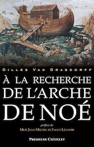 Téléchargez le livre :  A la recherche de l'arche de Noé