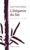 Télécharger le livre :  L'élégance du Soi - Petit traité de l'homme noble