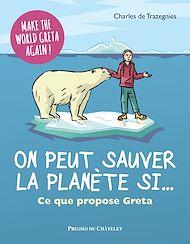 Téléchargez le livre :  On peut sauver la planète si... Ce que propose Greta