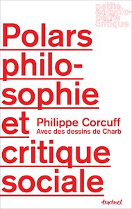 Téléchargez le livre :  Polars, philosophie et critique sociale