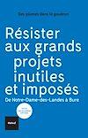 Télécharger le livre :  Résister aux grands projets inutiles et imposés