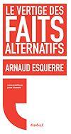 Télécharger le livre :  Le vertige des faits alternatifs
