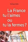 Télécharger le livre :  La France tu l'aimes ou tu la fermes