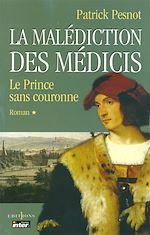Download this eBook La Malédiction des Médicis, t.I : Le Prince sans couronne