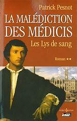 Download this eBook La Malédiction des Médicis, t.II : Les Lys de sang