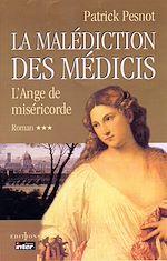 Download this eBook La Malédiction des Médicis, t.III : L'Ange de Miséricorde