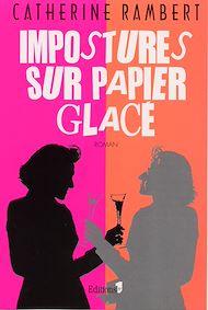 Téléchargez le livre :  Impostures sur papier glacé