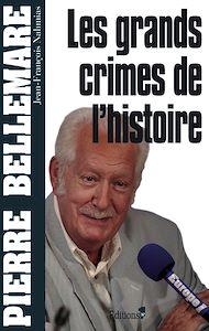 Téléchargez le livre :  Les Grands crimes de l'histoire