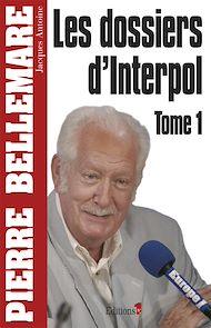 Téléchargez le livre :  Les Dossiers d'Interpol, tome 1 - NED 2011