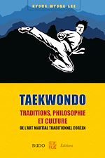 Download this eBook Taekwondo : Traditions, philosophie et culture