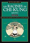Télécharger le livre :  Les Racines du Chi-Kung : Les secrets pour acquérir santé, longévité et maîtrise martiale