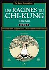 Download this eBook Les Racines du Chi-Kung : Les secrets pour acquérir santé, longévité et maîtrise martiale