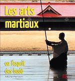 Download this eBook Les Arts Martiaux ou l'Esprit des Budo