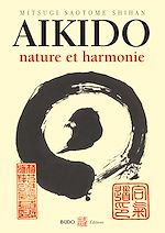 Download this eBook Aïkido : Nature et harmonie