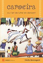Download this eBook Capoeira ou l'art de lutter en dansant