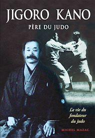 Téléchargez le livre :  Jigoro Kano : Père du Judo