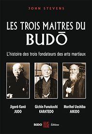 Téléchargez le livre :  Les Trois Maîtres du Budo