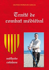 Téléchargez le livre :  Traité de combat médiéval : méthode catalane
