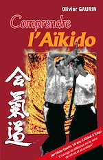 Download this eBook Comprendre l'Aïkido
