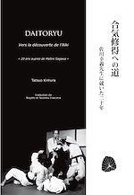 Download this eBook Daitoryu : Vers la découverte de l'aïki