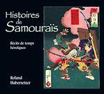 Téléchargez le livre :  Histoires de samouraïs : Récits de temps héroïques
