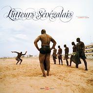 Téléchargez le livre :  Les lutteurs sénégalais