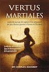 Télécharger le livre :  Vertus martiales : Leçon de courage, de sagesse et de compassion des plus illustres guerriers d'Orient et d'Occident