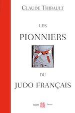 Download this eBook Les pionniers du judo français